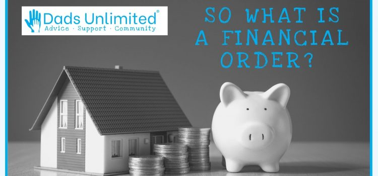 So what is a financial order?